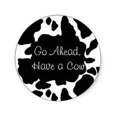 sold 10 Funny Have a Cow Saying Round Stickers Sign Quotes, Cute Quotes, Cow Puns, Pink Tractor, Sweet Cow, Holstein Cows, Cartoon Cow, Cow Art, Cute Cows