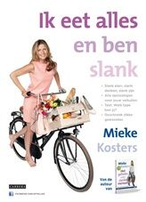 Ik eet alles en ben slank   9789048818983   Mieke Kosters   Dieet