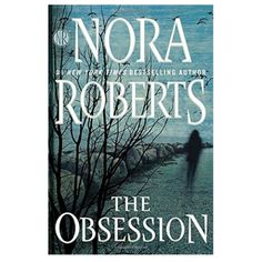 The Best Books to Add to Your Must-Read List: The Obsession by Nora Roberts: It's no surprise that Nora Roberts has written another thriller that will leave you wanting more. The Obsession is a fast-paced read that will keep you on the edge of your seat.