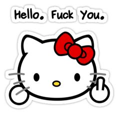 Hello Fuck You Kitty (With Text) by Lucas Martin-King