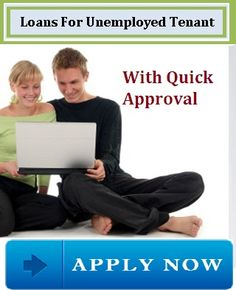 Loans for unemployed tenant are finest monetary assistance for jobless people to easily fulfill all unwanted fiscal worries in small tenure without facing any troubles. Read more...