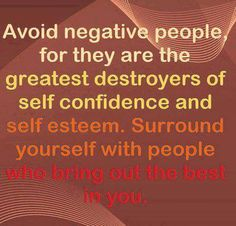 You can't make positive choices for the rest of your life without an environment that makes those choices easy, natural, and enjoyable. So protect your spirit and potential from contamination by limiting your time with negative people and the environments they inhabit.