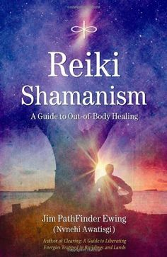 Reiki Shamanism: A Guide to Out-of-Body Healing by Jim PathFinder Ewing, http://www.amazon.com/dp/1844091333/ref=cm_sw_r_pi_dp_e5N8pb1A3BD0D