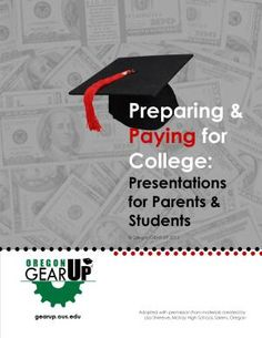 Preparing and Paying for College Presentations for Students and Parents | Oregon GEAR UP
