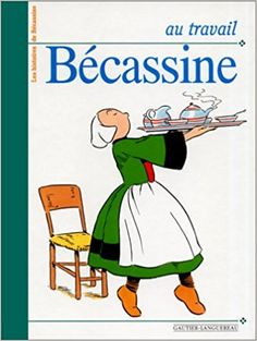Bande Dessinée - Au travail Bécassine - Emile-Joseph Porphyre Pinchon, Caumery - Livres