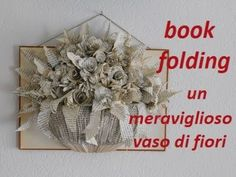 Nylon Flowers, Paper Flowers, Arts And Crafts For Adults, Book Folding Patterns, Cardboard Art, Old Books, Handmade Polymer Clay, Altered Books, Paper Art