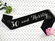 Birthday Sash 30th birthday sash 30 and thirsty by ShadesOfPinkBtq
