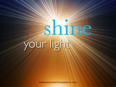 Shine Your Light! (Book extract from Housework Blues) Book Extracts, Shine Your Light, Make Peace, Cool Gifts, Blues, Spirituality, Words, Inspiration, Goddesses
