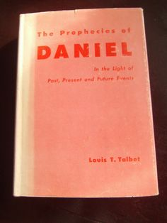 Prophecies of Daniel by Louis T. Talbot HCDJ 3rd Edition 1954 Pull-Out Chart