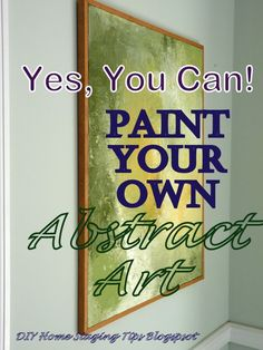 Make Your Own Abstract Paintings | DIY Home Staging Tips