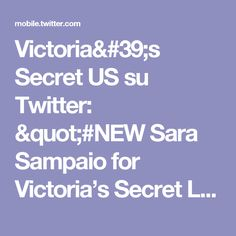 "Victoria's Secret US su Twitter: ""#NEW Sara Sampaio for Victoria's Secret Lingerie, July 2015 http://t.co/YB1y9y8zUY"""