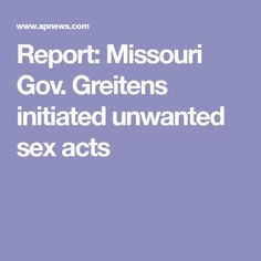 Report: Missouri Gov. Greitens initiated unwanted sex acts