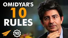 Pierre Omidyar's Top 10 Rules For Success (@pierre)