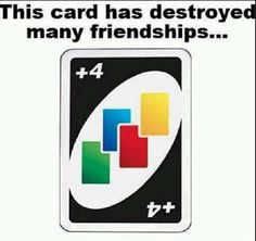 After watching Let's Play's 2 hour 45 minute video of them playing one game of uno (to 500 points), I have new respect for the horror of this card.