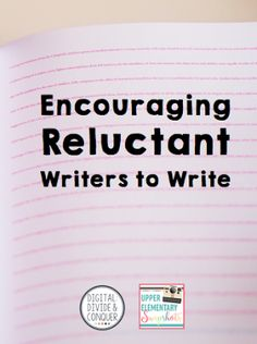 Upper Elementary Snapshots: Encouraging Reluctant Writers to Write