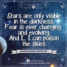 """Imagine Dragons - ♫ Battle Cry ♫ """"As estrelas só são visíveis na escuridão O medo está sempre mudando e evoluindo E eu posso envenenar os céus"""""""