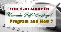 Who Can Apply for #Canada #Self_Employed Program and How ?  #Immigration #Visa