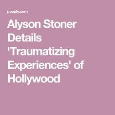 Alyson Stoner Details 'Traumatizing Experiences' of Hollywood