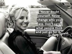 Words of Wisdom from Britney Spears.. My lady!