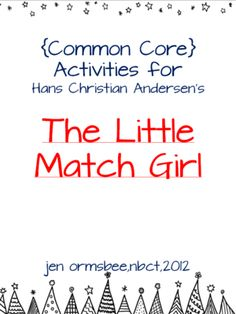 Differentiated Literacy Activities--The Little Match Girl common core aligned from TeachingLife on TeachersNotebook.com -