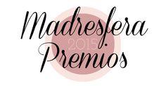 ¡Concursamos en los Premios Madresfera 2015! Vamos a por un premio en las categorías: Embarazo Crianza Educación Gastronomía Nos votas????  Mil gracias!!!