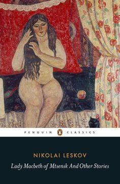 Lady Macbeth of Mtsensk And Other Stories - Nikolai Leskov