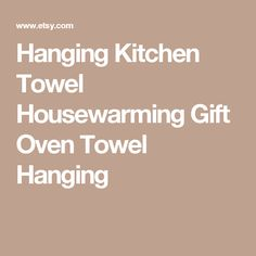 Hanging Kitchen Towel Housewarming Gift Oven Towel Hanging