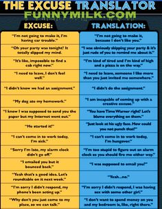 The excuse translator funny quote. For more quotations and funny pictures visit our official page at funny milk.com