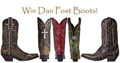 Win your choice of Dan Post boots in July.  You may enter once each day. (up to $325 in value) We Love our Fans!