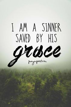 For by grace you have been saved through faith. And this is not your own doing; it is the gift of God, (Ephesians 2:8 ESV)