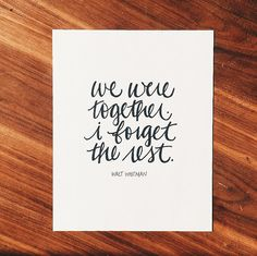 We Were Together, I Forget the Rest - Walt Whitman by daffodils & ink