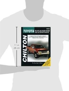 Toyota Pick-ups, Land Cruiser, and 4 Runner, 1989-96 (Chilton Total Car Care Series Manuals)