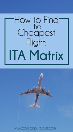 How to Find the Cheapest Flight: ITA Matrix