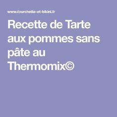 Recette de Tarte aux pommes sans pâte au Thermomix©