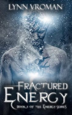 Fractured Energy (Energy Series #3) by @lynnvroman - #Science_Fiction, #Urban, 5 out of 5 (exceptional)  (July)