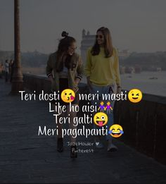 "teri yaari sabhse pyaari😘💯naggu ""A true buddy is one who strolls in once the rest Bff Quotes Funny, Funny Attitude Quotes, Besties Quotes, Mood Quotes, Qoutes, Best Friends Forever Quotes, Best Friend Quotes, Cute Friendship Quotes, Dosti Quotes"