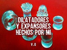 Dilatadores y expansores hechos por mi V.0
