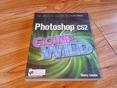 Photoshop CS2 Gone Wild Sherry London 2006Paperback Photography Illustrated w/cd