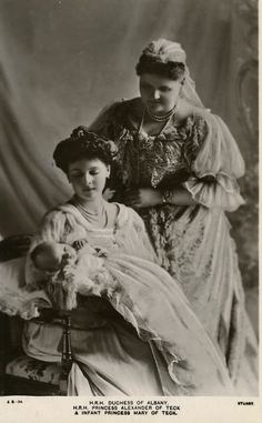 H.R.H. Duchess of Albany, H.R.H. Princess Alexander of Teck, and infant princess Mary of Teck.