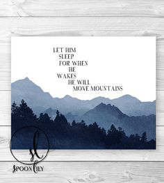 Let him sleep for when he wakes he will move mountains, nursery quote, baby boy wall art print, children's wall decor - Choose 8x10 or 11x14...