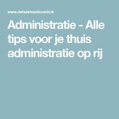 Administratie - Alle tips voor je thuis administratie op rij