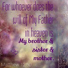 We are privileged enough to be considered a relation of Jesus!  #God #GodsLove #Christian #ChristianLifestyle #Matthew #Mighty #AllMightyGod #MyGodisAwesome #EarthMadeNew #Guidance #Protection #GodsProtection #GodsGuidance #FearOfGod #EternalLife #GodsPlans #Peace #Jesus #JesusChrist #Scripture #BibleVerse #Verse #BibleScripture #Word #GodsWord #LetGodLead #EternalLife #JesusBlood #LuvAlwaysAngela