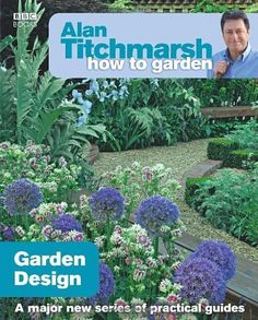Alan Titchmarsh How to Garden: Garden Design by Alan Titchmarsh, http://www.amazon.co.uk/dp/1846073979/ref=cm_sw_r_pi_dp_Q5yNqb1RN1JQG/277-3129252-7038655