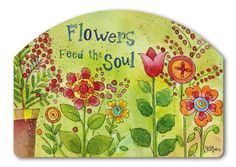 Magnet Works Yard DeSigns Yard Sign - Flowers Feed the Soul
