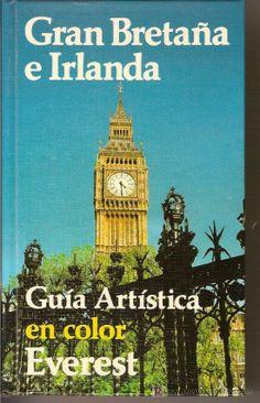 GRAN BRETAÑA E IRLANDA. GUIA ARTISTICA EN COLOR EVEREST. 648 PAG.
