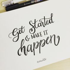 get started and make it happen