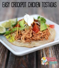 Easy crock pot or slow cooker Chicken Tostadas recipe. So simple and easy to make and so tasty! Try it for dinner tonight.