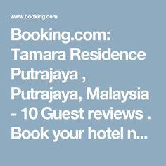 Booking.com: Tamara Residence Putrajaya , Putrajaya, Malaysia  - 10 Guest reviews . Book your hotel now!