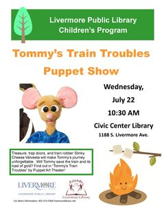"Puppet Art Theater: ""Tommy's Train Troubles"". Tommy is taking the train to see visit his grandmother.  Treasure, trap doors, and train robber Stinky Cheese Velveeta will make Tommy's journey unforgettable.  Will Tommy save the train and its load of gold? Find out in ""Tommy's Train Troubles!""  Show presented by Puppet Art Theater Co. One of a variety of performances offered during the Livermore Public Library's 2015 Summer Reading Program"