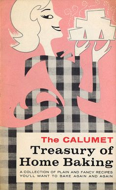 The Calumet Treasury of Home Baking. #vintage #cookbook #1950s